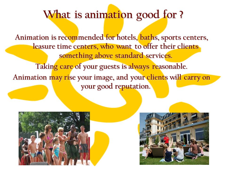 What is animation good for .