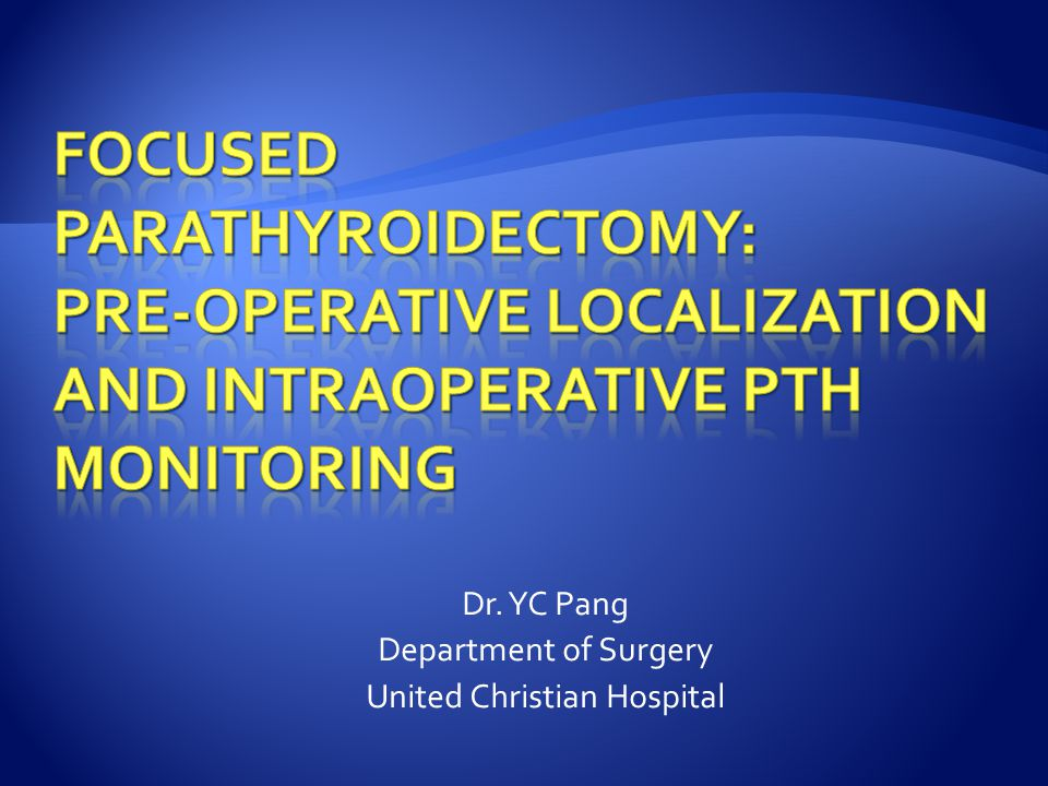 Dr. YC Pang Department of Surgery United Christian Hospital