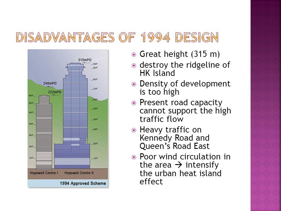  Lower in height  Will not spoil the ridgeline  Lower density of development  Less visual impact  Less burden on road traffic