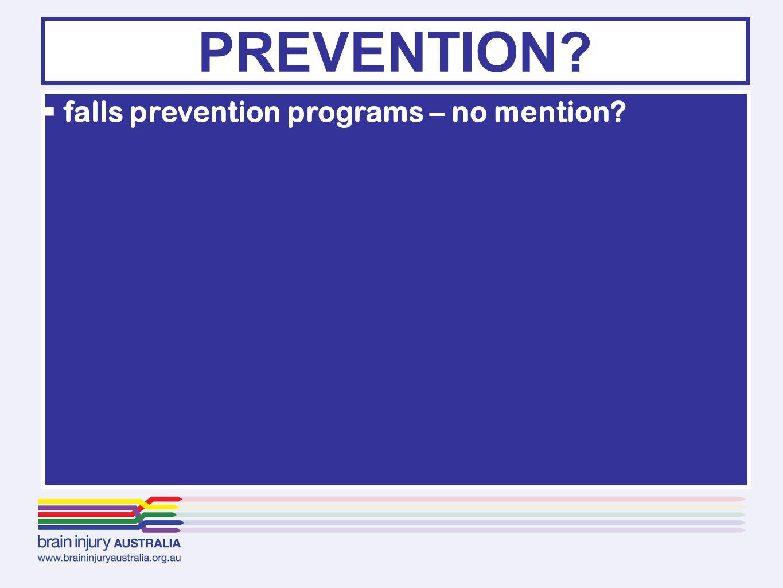  falls prevention programs – no mention PREVENTION