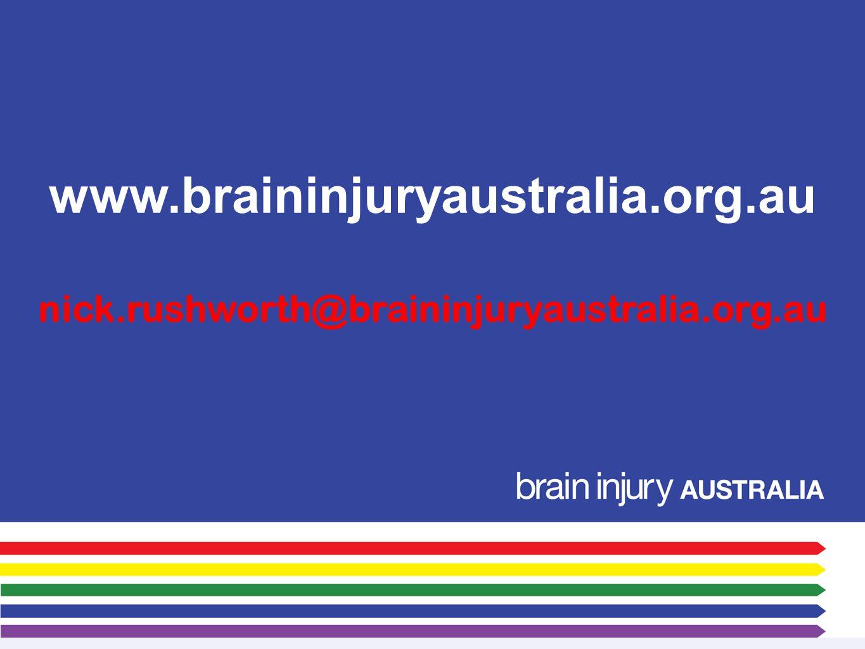 www.braininjuryaustralia.org.au nick.rushworth@braininjuryaustralia.org.au