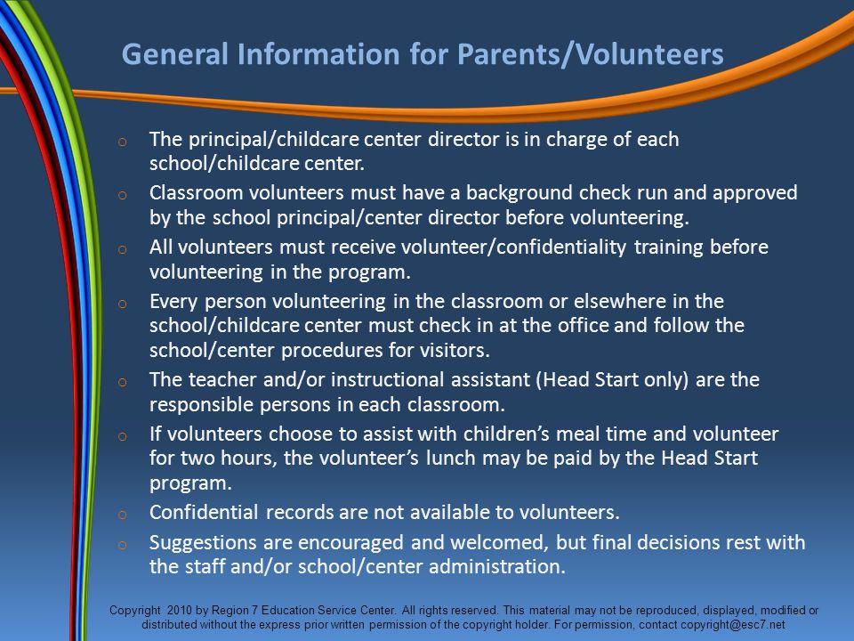 3 Standards for Volunteers o Volunteers must not bring younger siblings on campus/center while volunteering.