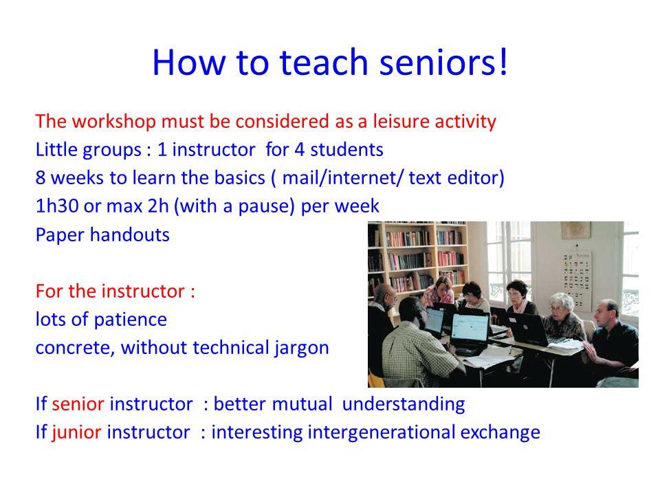 How to teach seniors.
