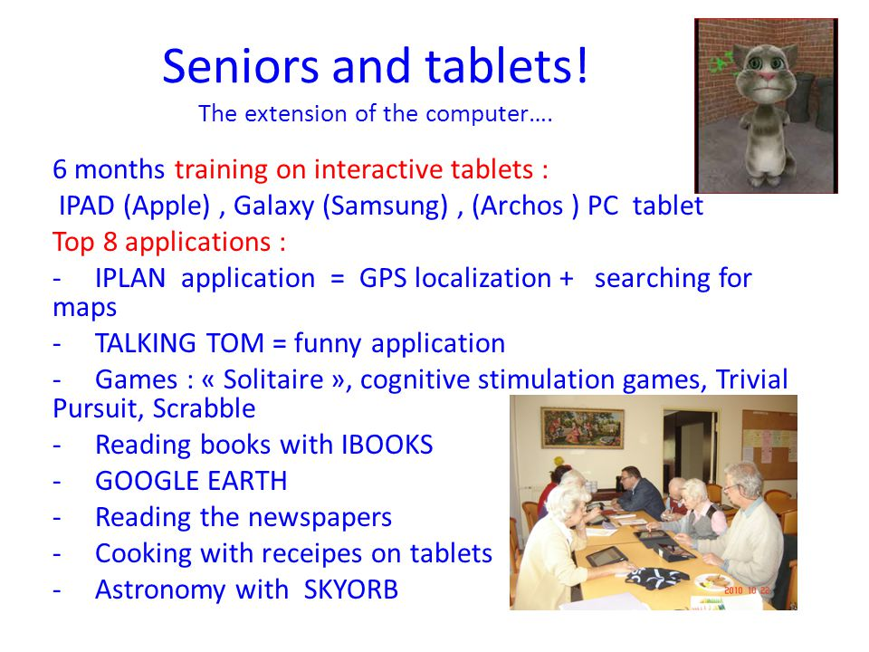 Seniors and tablets. The extension of the computer….