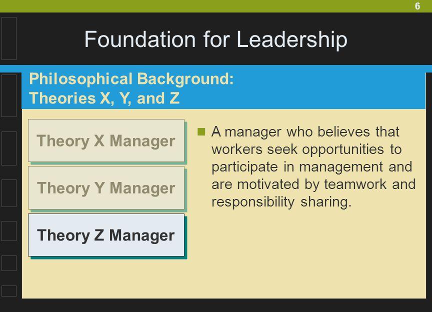 7 Foundation for Leadership Leadership Behaviors and Styles Participative Leadership Authoritarian Leadership Paternalistic Leadership The use of work-centered behavior designed to ensure task accomplishment.