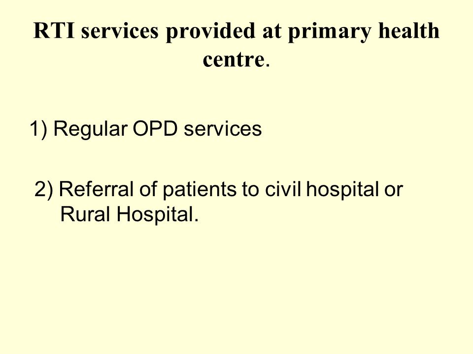 RTI services provided at primary health centre.