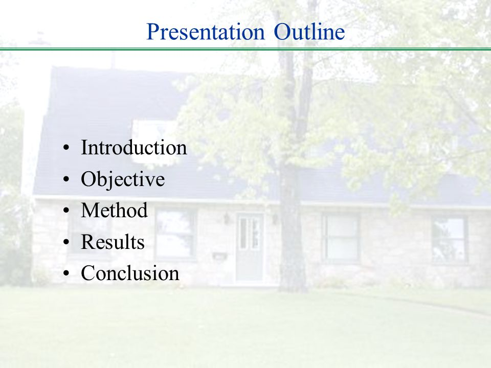 Presentation Outline Introduction Objective Method Results Conclusion