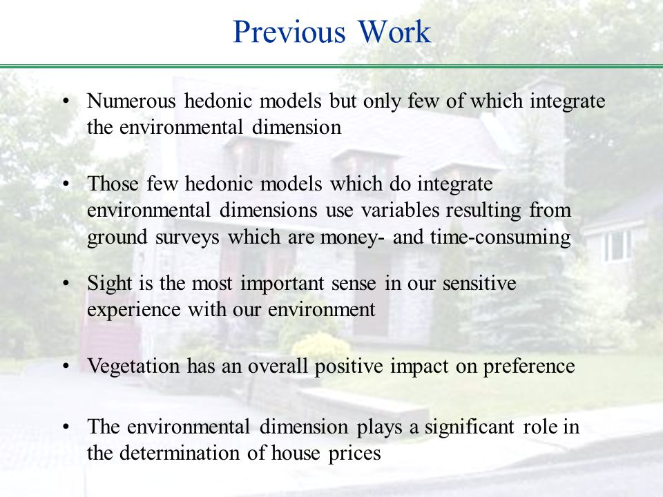 Previous Work Numerous hedonic models but only few of which integrate the environmental dimension Sight is the most important sense in our sensitive e