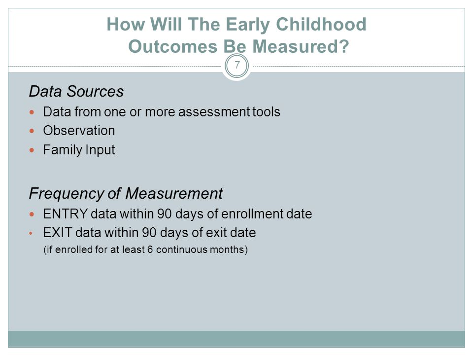 8 Determine Rating Domain/Skill-based information Comprehensive Developmental Assessment Other Assessment information (if available) Functioning across settings and situations Observation Parent Input Rating for Functional Outcome 1 For Each Child Enrolled In Early On (referred before 2.5 years old) Rating for Functional Outcome 2 Rating for Functional Outcome 3