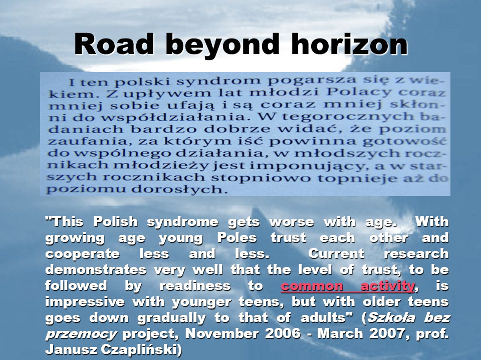 Road beyond horizon This Polish syndrome gets worse with age.