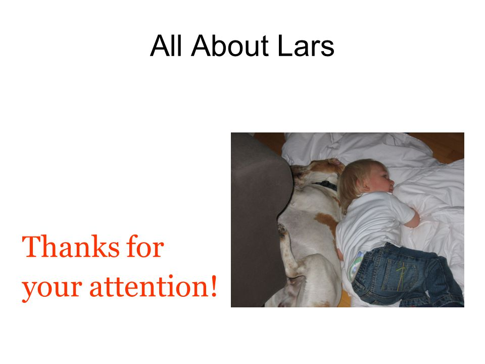 All About Lars Thanks for your attention!