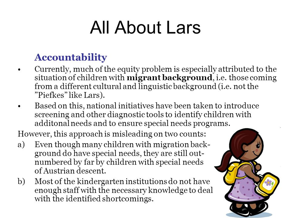 All About Lars Accountability Currently, much of the equity problem is especially attributed to the situation of children with migrant background, i.e.