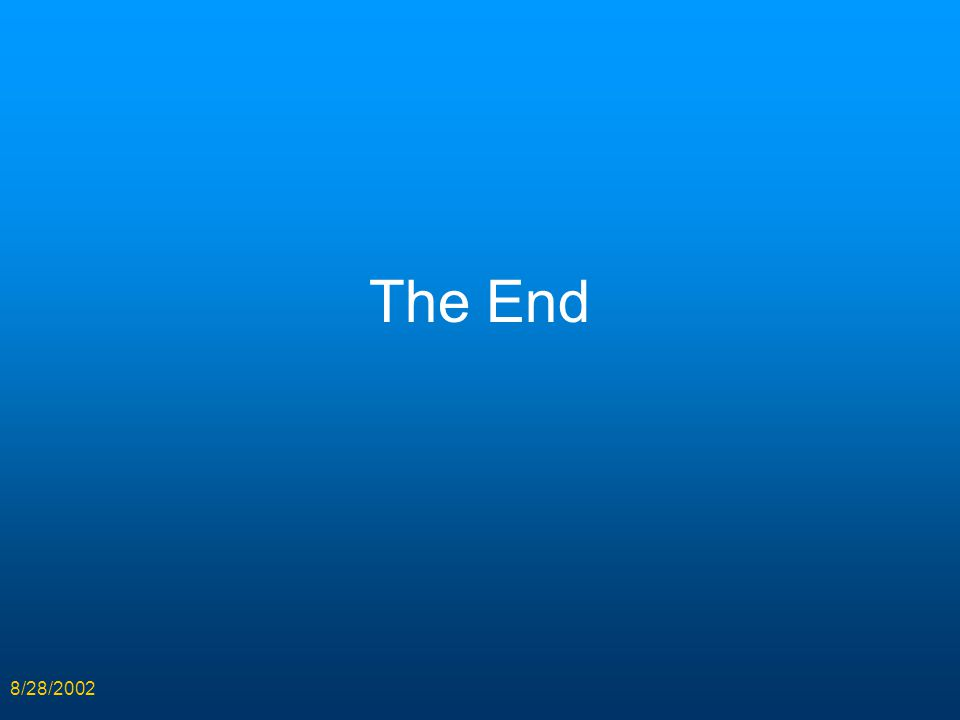 8/28/2002 The End