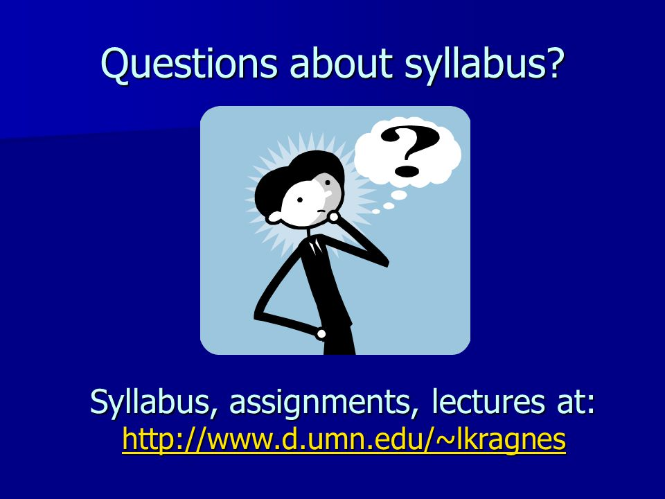 Questions about syllabus.