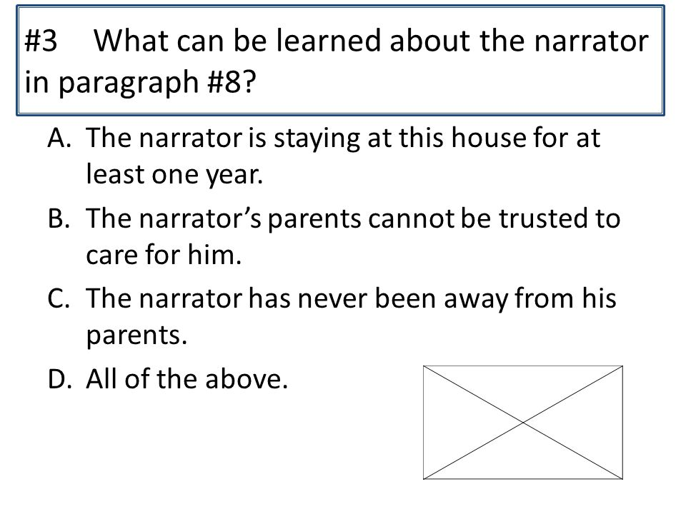 #3 What can be learned about the narrator in paragraph #8.