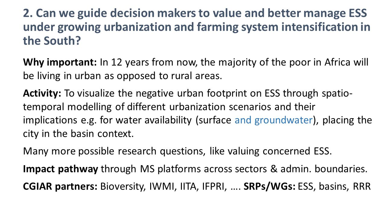 2. Can we guide decision makers to value and better manage ESS under growing urbanization and farming system intensification in the South? Why importa