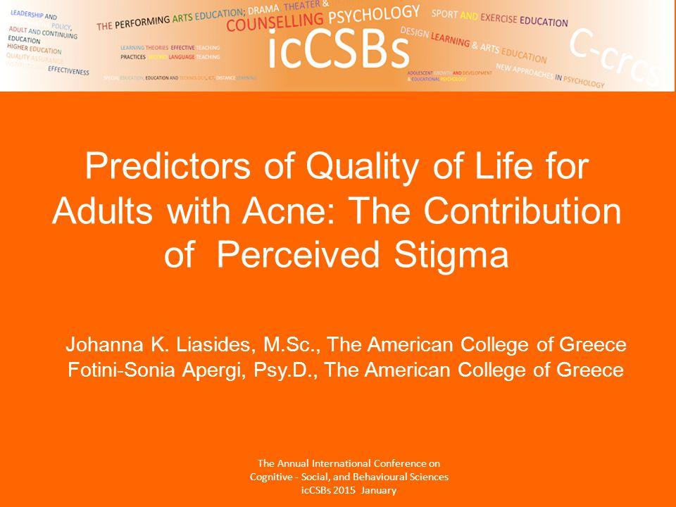 Johanna K. Liasides, M.Sc., The American College of Greece Fotini-Sonia Apergi, Psy.D., The American College of Greece Predictors of Quality of Life f