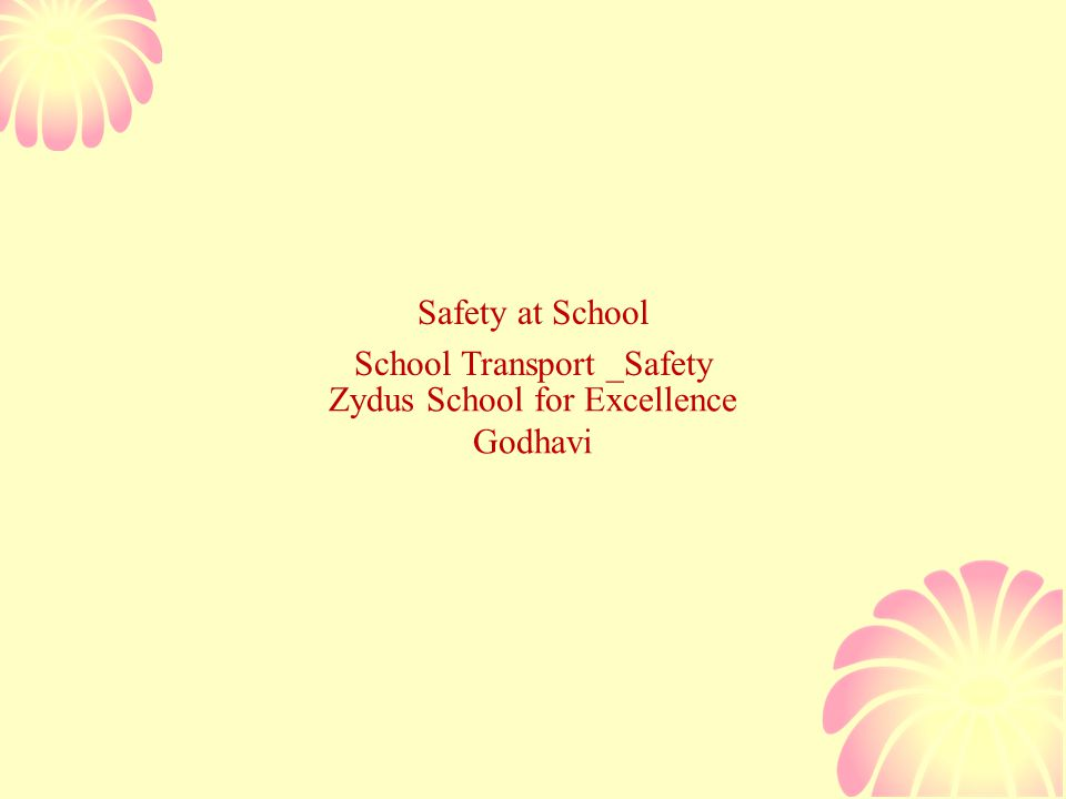 Zydus School for Excellence Godhavi Safety at School School Transport _Safety