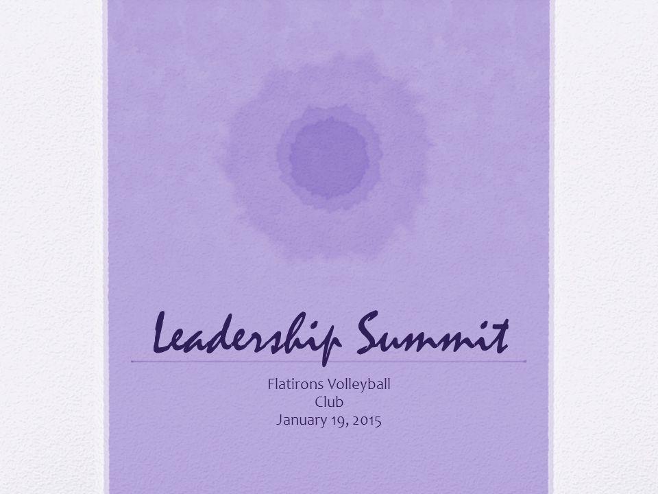Leadership Summit Flatirons Volleyball Club January 19, 2015