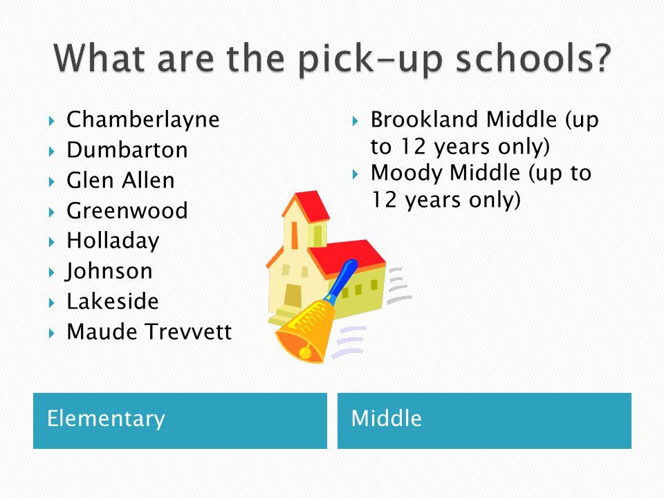ElementaryMiddle  Chamberlayne  Dumbarton  Glen Allen  Greenwood  Holladay  Johnson  Lakeside  Maude Trevvett  Brookland Middle (up to 12 years only)  Moody Middle (up to 12 years only)