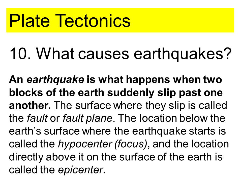 10. What causes earthquakes.