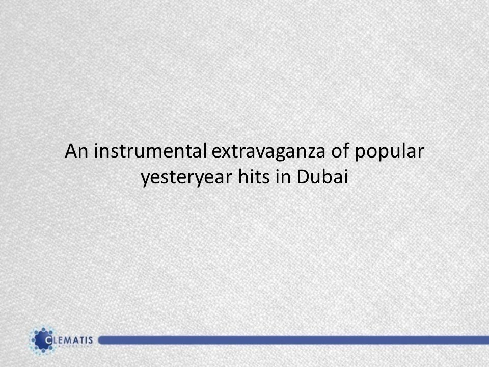 An instrumental extravaganza of popular yesteryear hits in Dubai