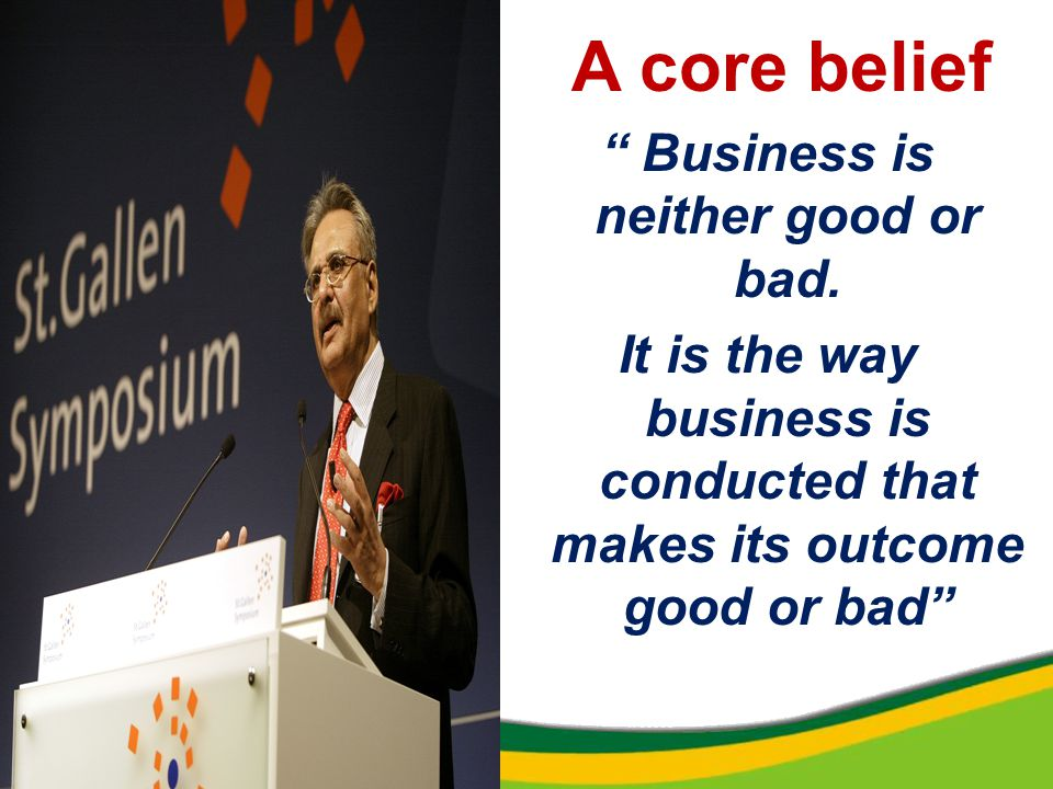 Business is neither good or bad.