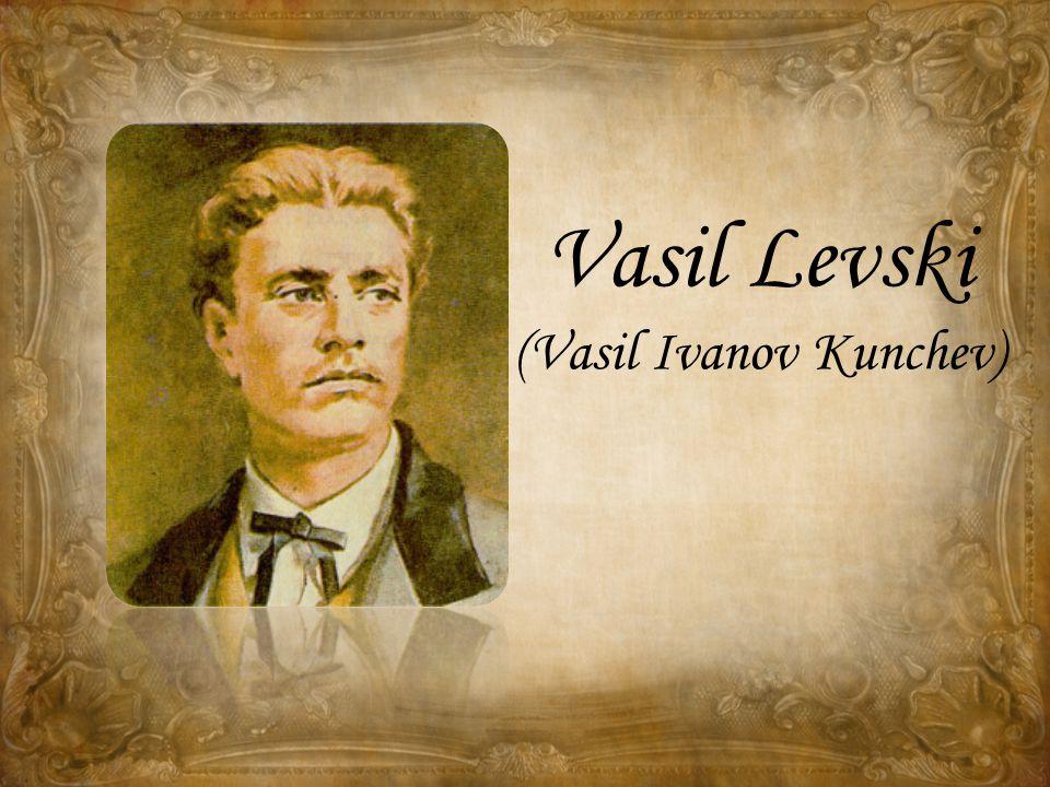 Vasil Levski (Vasil Ivanov Kunchev)