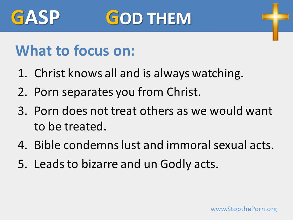 www.StopthePorn.org 1.Christ knows all and is always watching.