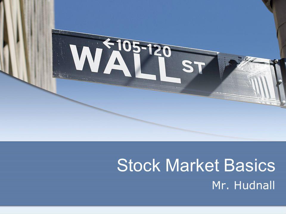 Stock Market Basics Mr. Hudnall