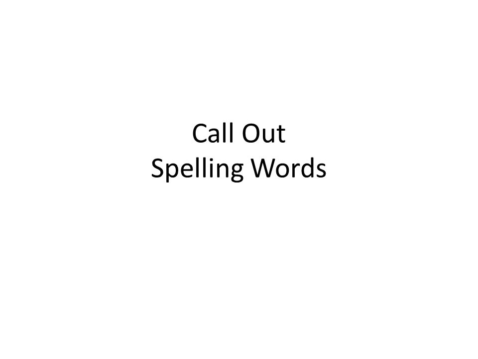 Call Out Spelling Words