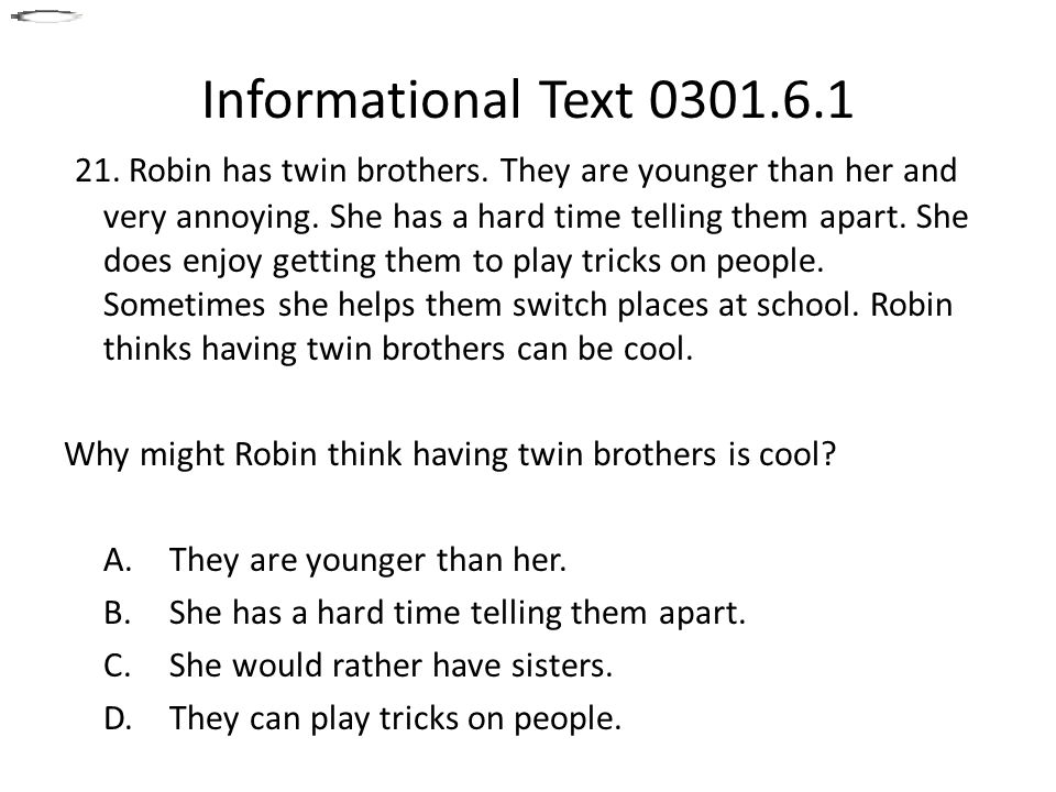 Informational Text 0301.6.1 21. Robin has twin brothers.