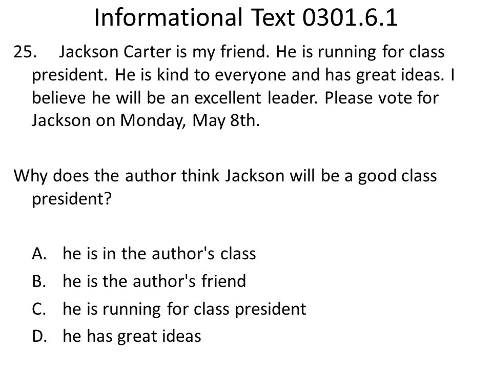 Informational Text 0301.6.1 25. Jackson Carter is my friend.