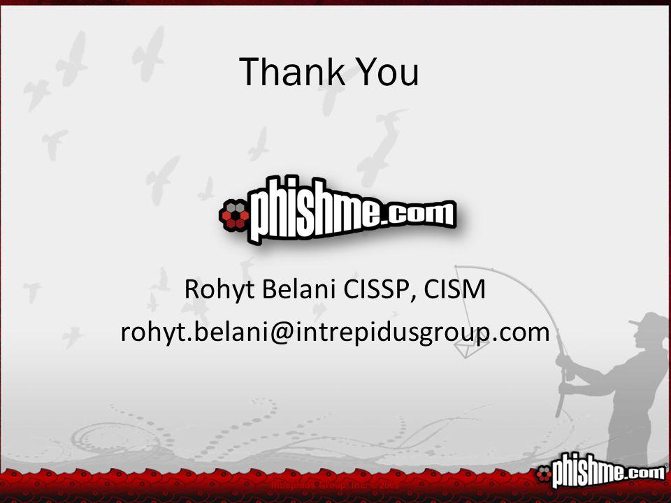 Thank You Rohyt Belani CISSP, CISM rohyt.belani@intrepidusgroup.com Intrepidus Group, Inc. © 2008