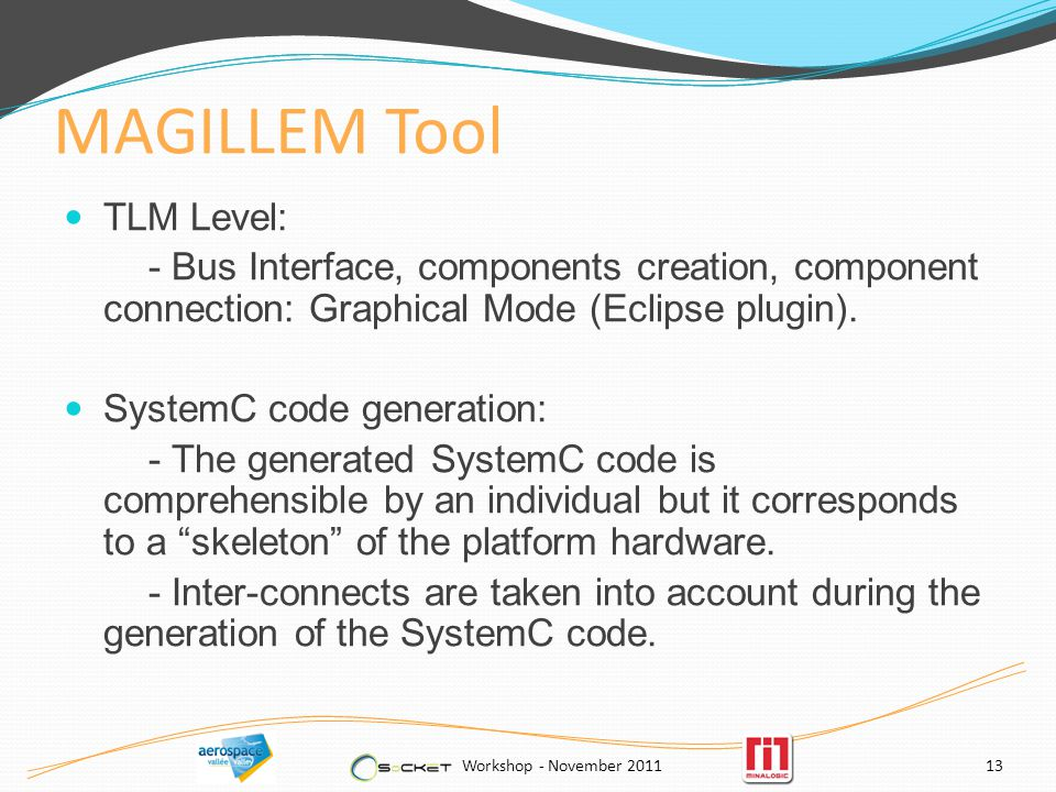 MAGILLEM Tool TLM Level: - Bus Interface, components creation, component connection: Graphical Mode (Eclipse plugin).