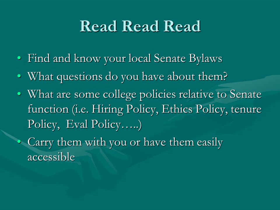 Read Read Read Find and know your local Senate BylawsFind and know your local Senate Bylaws What questions do you have about them?What questions do you have about them.