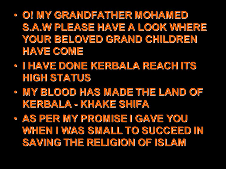 O.MY GRANDFATHER MOHAMED S.A.W PLEASE HAVE A LOOK WHERE YOUR BELOVED GRAND CHILDREN HAVE COMEO.