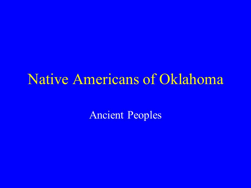 Native Americans of Oklahoma Ancient Peoples