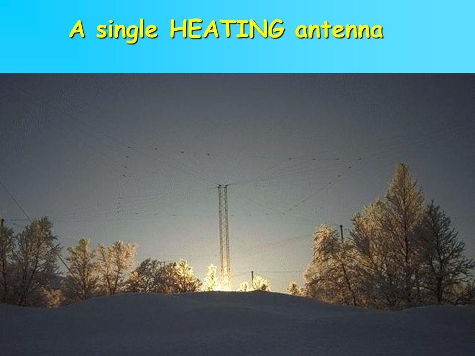 11 A single HEATING antenna