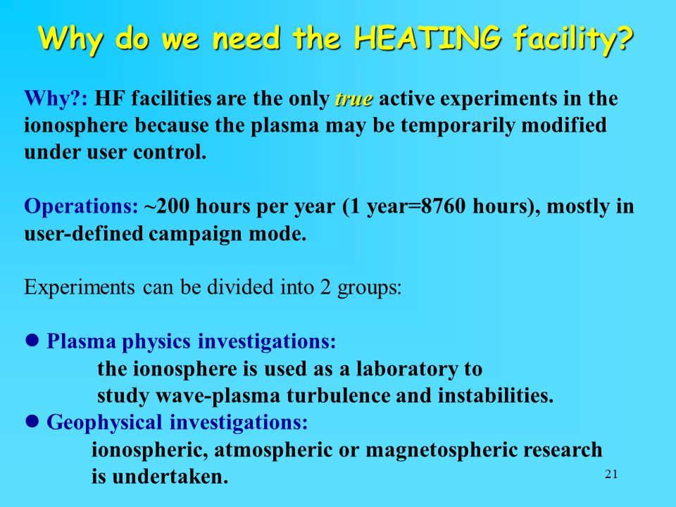 21 Why do we need the HEATING facility.