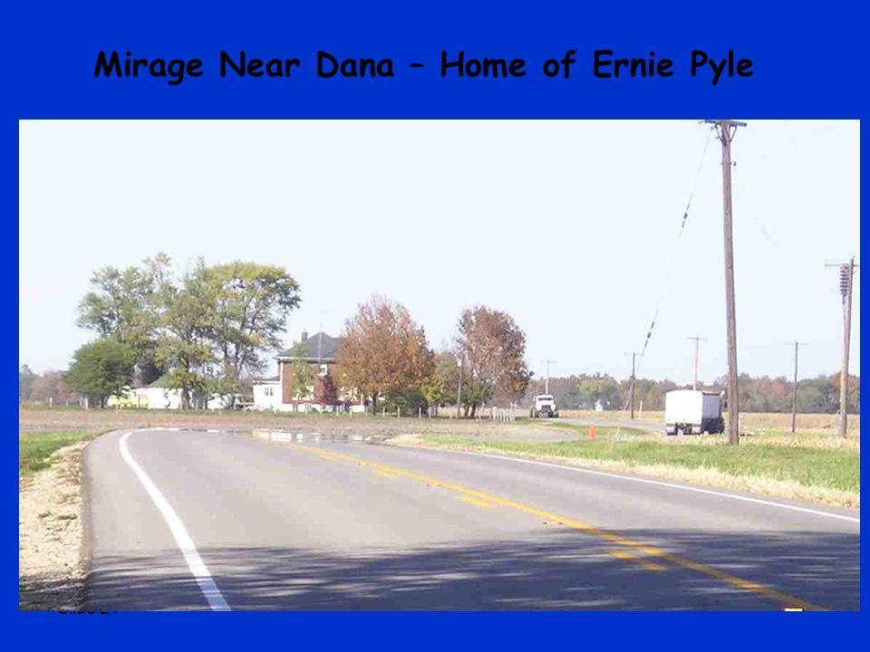 Slide 21 Mirage Near Dana – Home of Ernie Pyle