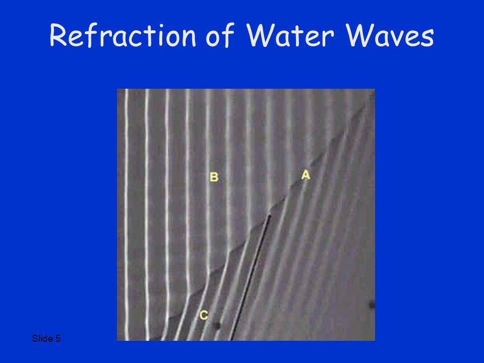Slide 5 Refraction of Water Waves