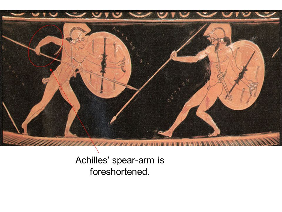Achilles' spear-arm is foreshortened.