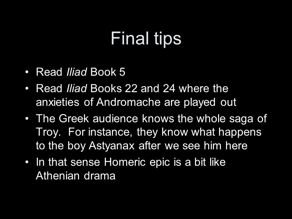 5. Andromache and the walls The walls of Troy are built by Poseidon and thus are unbreakable to mortals That's why deceit and cleverness needs to win
