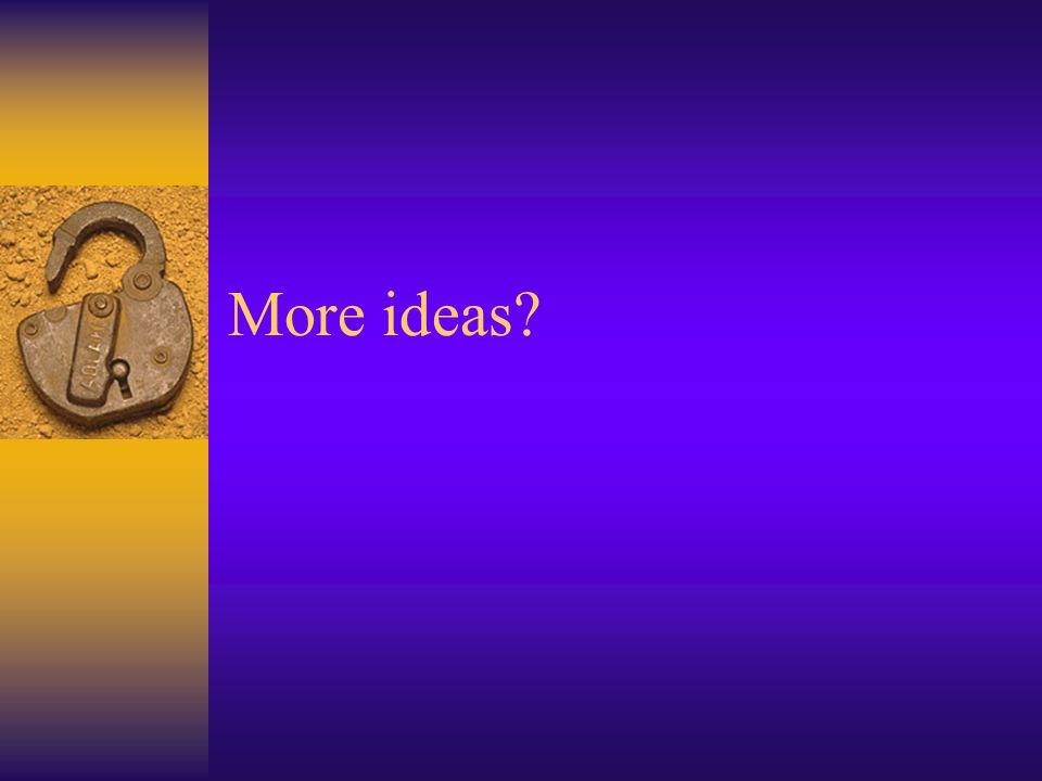 More ideas