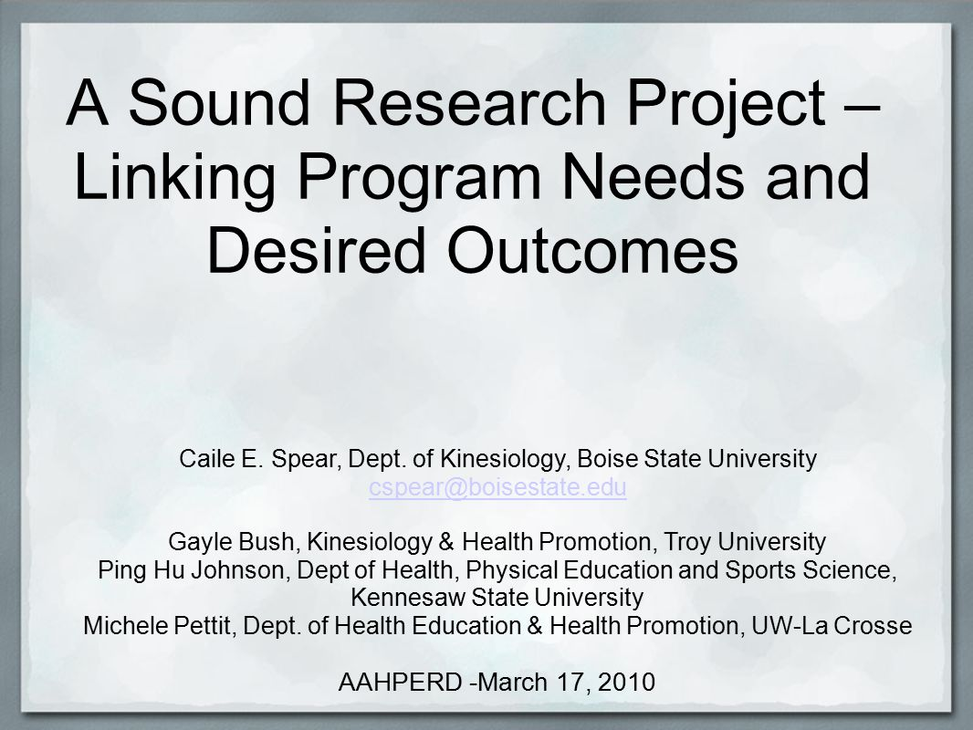A Sound Research Project – Linking Program Needs and Desired Outcomes Caile E.