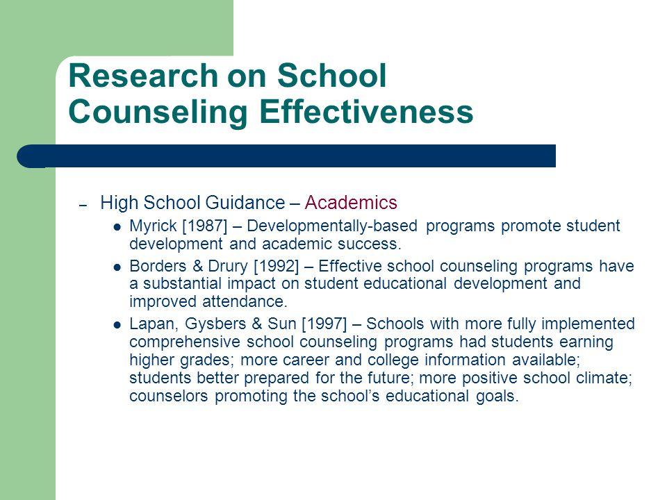 Research on School Counseling Effectiveness – High School Guidance – Academics Myrick [1987] – Developmentally-based programs promote student developm