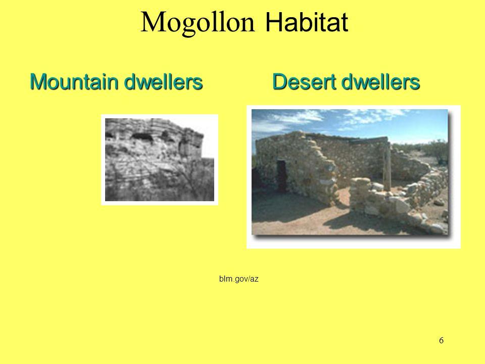 Mountain dwellers Desert dwellers Mogollon Habitat blm.gov/az 6