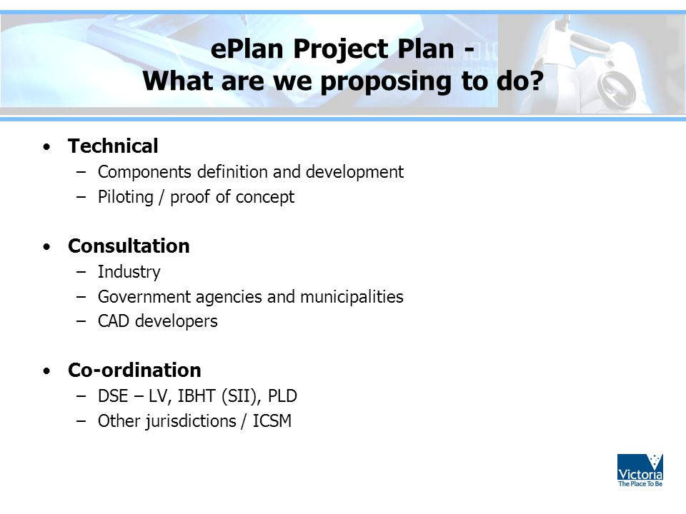 ePlan Project Plan - What are we proposing to do.