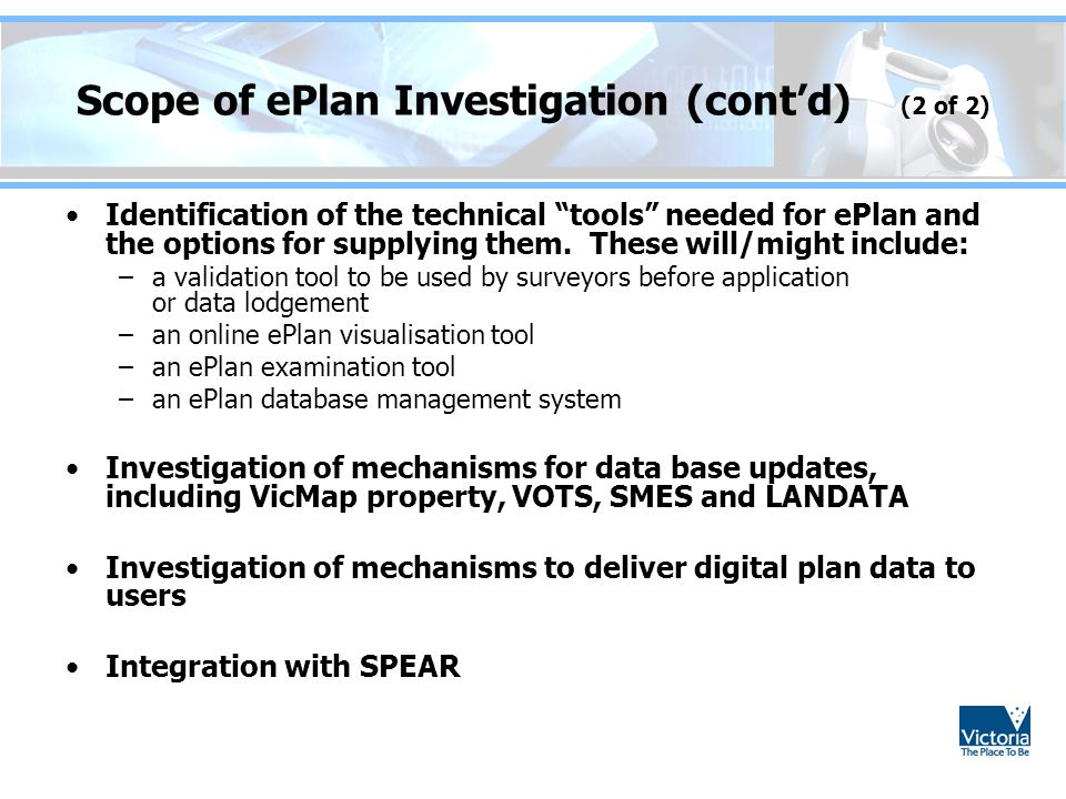 Scope of ePlan Investigation (cont'd) (2 of 2) Identification of the technical tools needed for ePlan and the options for supplying them.